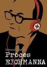 Proces Eichmanna - Deborah Lipstadt