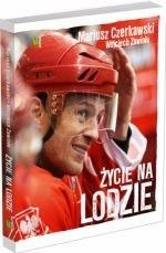Okładka książki Mariusz Czerkawski. Życie na lodzie