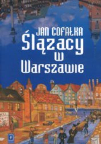 Okładka książki Ślązacy w Warszawie