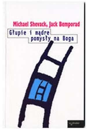 Okładka książki Głupie i mądre pomysły na Boga
