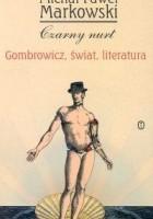 Czarny nurt. Gombowicz, świat, literatura