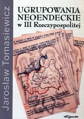 Okładka książki Ugrupowania neoendeckie w III Rzeczypospolitej