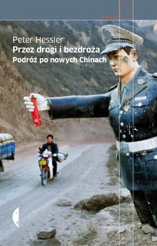Okładka książki Przez drogi i bezdroża. Podróż po nowych Chinach