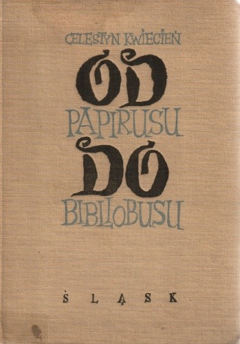 Okładka książki Od papirusu do bibliobusu. Książka o książce