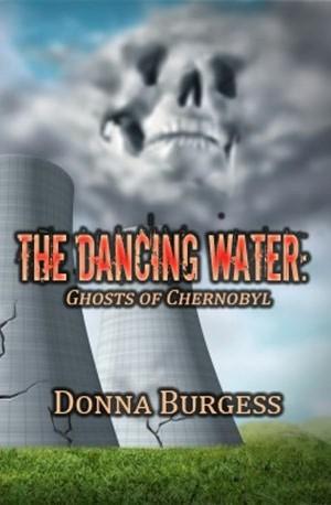 Okładka książki The Dancing Water: Ghosts of Chernobyl
