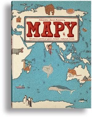 Okładka książki Mapy. Obrazkowa podróż po lądach, morzach i kulturach świata