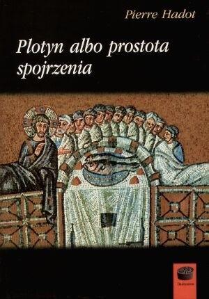 Okładka książki Plotyn albo prostota spojrzenia