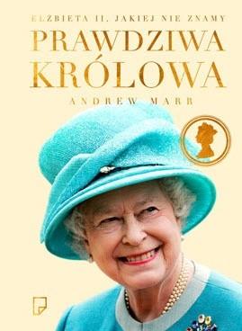 Okładka książki Prawdziwa królowa. Elżbieta II jakiej nie znamy