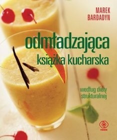 Okładka książki Odmładzająca książka kucharska