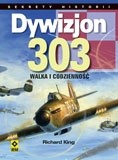 Okładka książki Dywizjon 303. Walka i codzienność