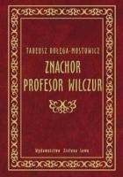 Znachor. Profesor Wilczur