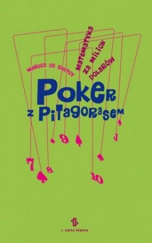 Okładka książki Poker z Pitagorasem. Matematyka za milion dolarów