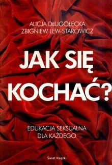 Okładka książki Jak się kochać? Edukacja seksualna dla każdego