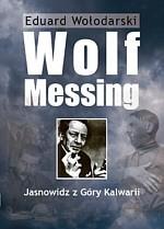 Okładka książki Wolf Messing. Jasnowidz z Góry Kalwarii