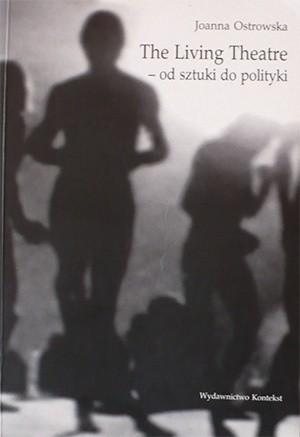 Okładka książki The living theatre od sztuki do polityki