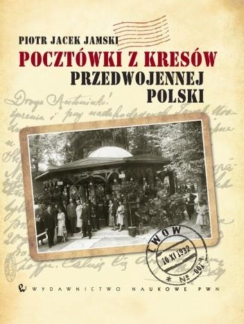 Okładka książki Pocztówki z Kresów przedwojennej Polski