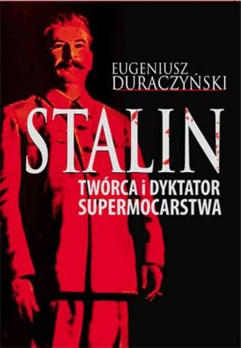 Okładka książki Stalin. Twórca i dyktator supermocarstwa
