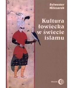 Okładka książki Kultura łowiecka w świecie islamu