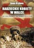 Radzieckie kobiety w walce. Historia przemocy na froncie wschodnim