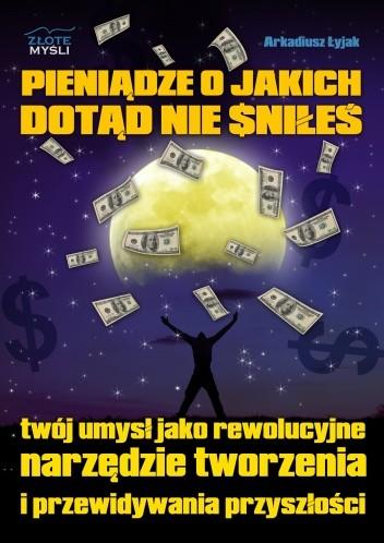 Okładka książki Pieniądze o jakich dotąd nie śniłeś