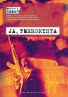 Ja, terrorysta