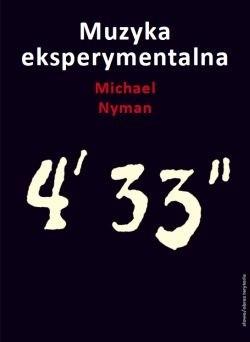 Okładka książki Muzyka eksperymentalna. Cage i po Cage'u