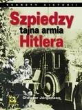 Okładka książki Szpiedzy : tajna armia Hitlera