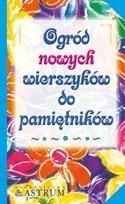 Okładka książki Ogród nowych wierszyków do pamiętników. Mała antologia poezji sztambuchowej
