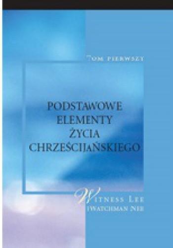 Okładka książki Podstawowe elementy życia chrześcijańskiego, tom I
