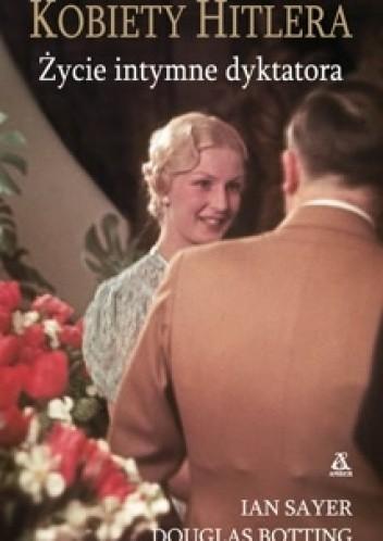 Okładka książki Kobiety Hitlera. Życie intymne dyktatora