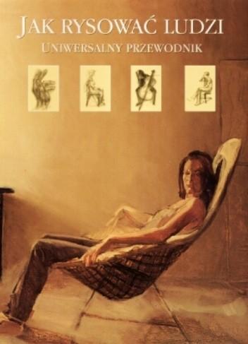 Okładka książki Jak rysować ludzi. Uniwersalny przewodnik.