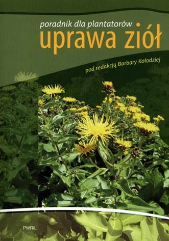 Okładka książki Uprawa ziół. Poradnik dla plantatorów.