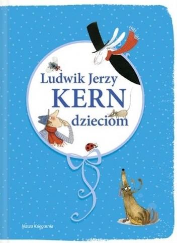 Okładka książki Ludwik Jerzy Kern dzieciom