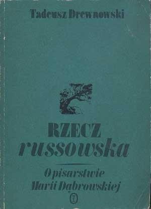 Okładka książki Rzecz russowska. O pisarstwie Marii Dąbrowskiej.