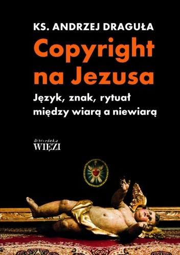 Okładka książki Copyright na Jezusa. Język, znak, rytuał między wiarą a niewiarą