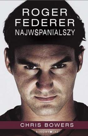 Okładka książki Roger Federer. Najwspanialszy