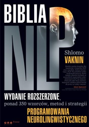 Okładka książki Biblia NLP. Wydanie rozszerzone, ponad 350 wzorców, metod i strategii programowania neurolingwistycznego