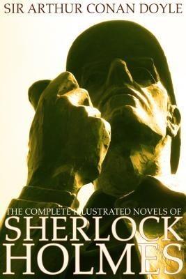 Okładka książki The Complete Illustrated Novels of Sherlock Holmes