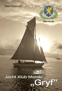 "Okładka książki Jacht Klub Morski ""GRYF"" 1928-2008"