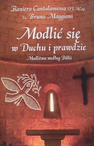 Okładka książki Modlić się w Duchu i prawdzie. Modlitwa według Biblii