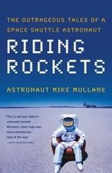 Okładka książki Riding Rockets: The Outrageous Tales of a Space Shuttle Astronaut