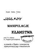 """Okładka książki Legendy, manipulacje, kłamstwa prof. F.A. Marka w """"Tragedii górnośląskiej"""", a prawda o Śląsku i powojennej dyskriminacji jego mieszkańców"""