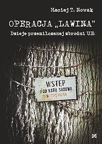 """Okładka książki Operacja """"Lawina"""". Dzieje przemilczanej zbrodni UB"""