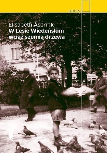 Okładka książki W Lesie Wiedeńskim wciąż szumią drzewa