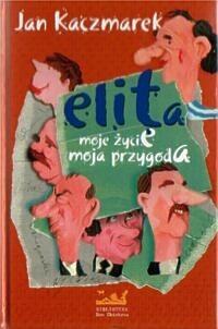 Okładka książki Elita moje życie moja przygoda