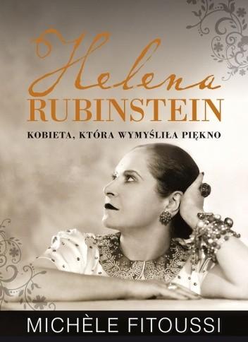 Okładka książki Helena Rubinstein. Kobieta, która wymyśliła piękno