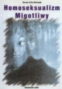 Okładka książki Homoseksualizm migotliwy