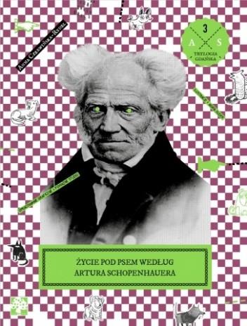 Okładka książki Życie pod psem według Artura Schopenhauera