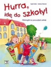 Okładka książki Hurra, idę do szkoły!