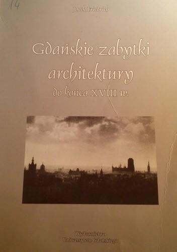 Okładka książki Gdańskie zabytki architektury do konca XVIII w.
